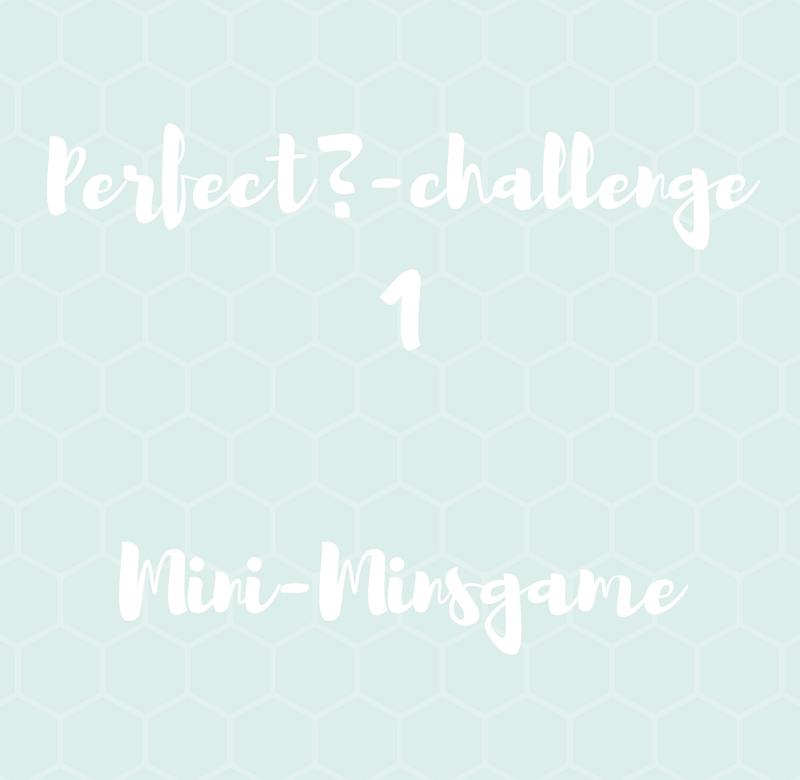 Perfect? Challenge – Mini-Minsgame