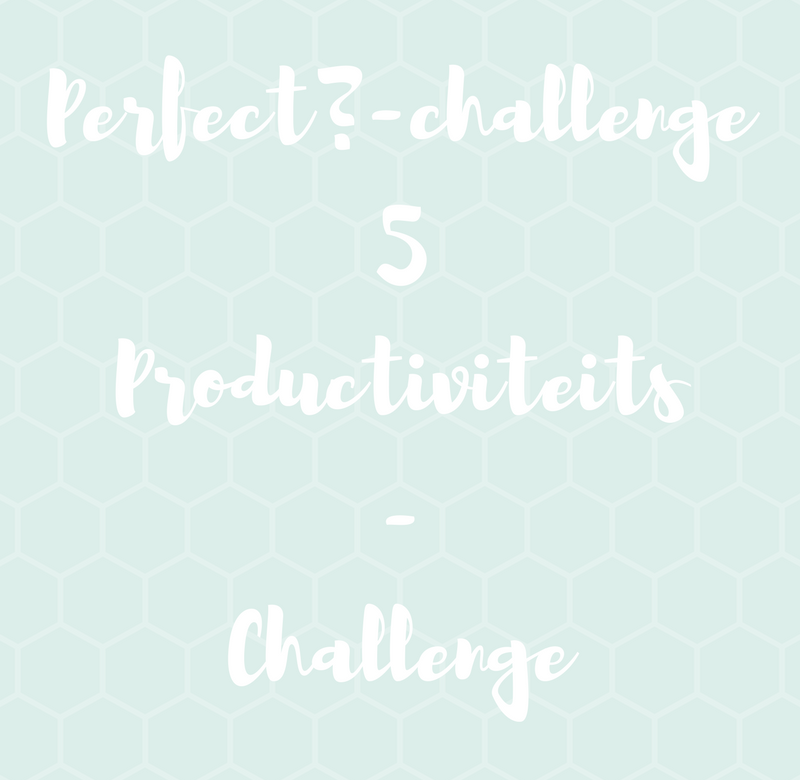 Perfect? Challenge – Productiviteitschallenge