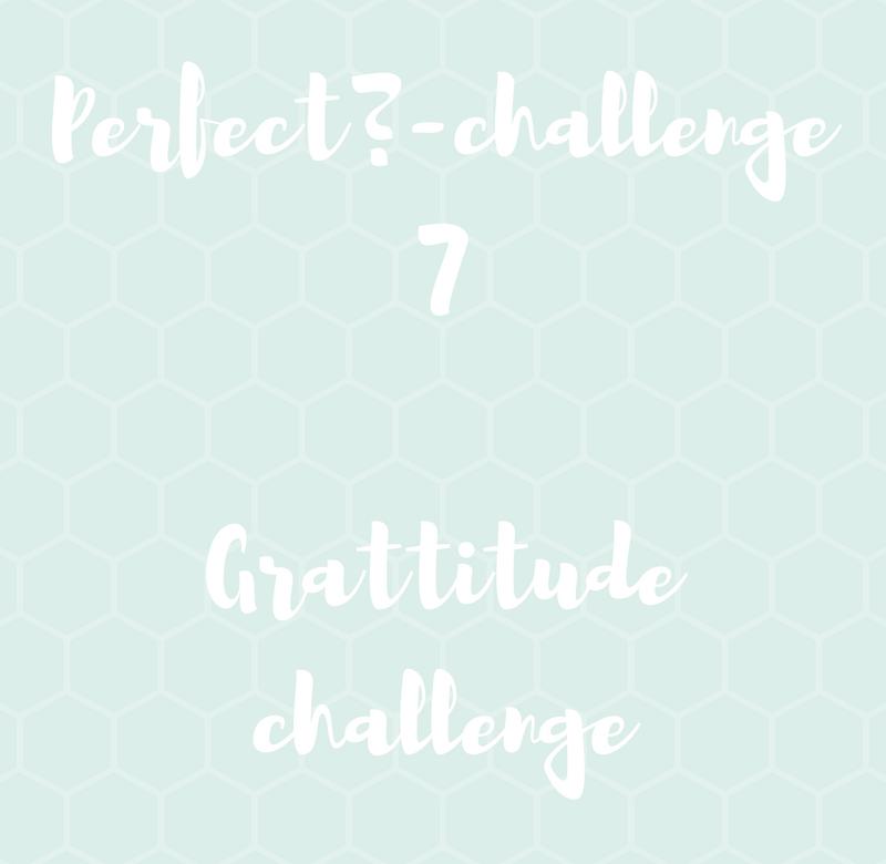 Perfect? challenge – Grattitude